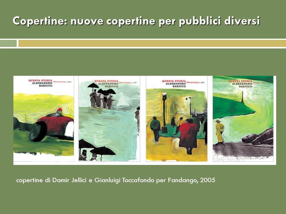 Copertine: nuove copertine per pubblici diversi copertine di Damir Jellici e Gianluigi Toccafondo per Fandango, 2005