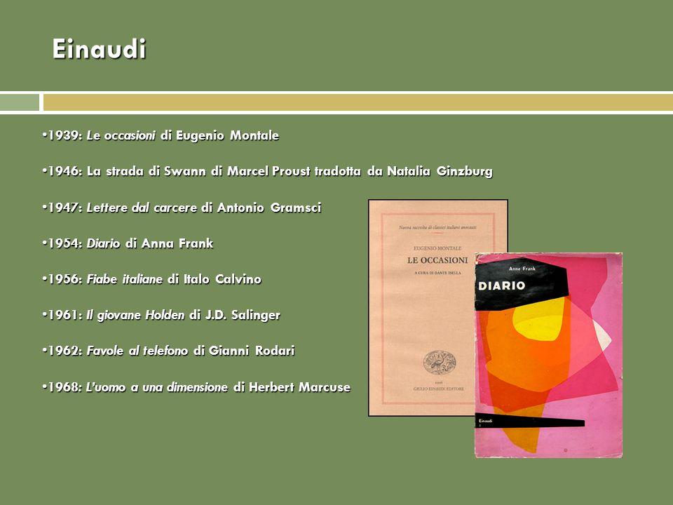 Einaudi 1939: Le occasioni di Eugenio Montale1939: Le occasioni di Eugenio Montale 1946: La strada di Swann di Marcel Proust tradotta da Natalia Ginzb