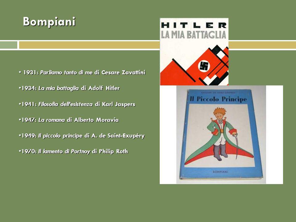 Bompiani 1931: Parliamo tanto di me di Cesare Zavattini 1931: Parliamo tanto di me di Cesare Zavattini 1934: La mia battaglia di Adolf Hitler1934: La