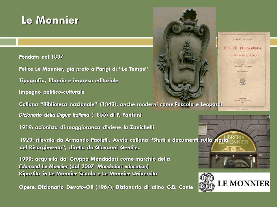 Le Monnier Felice Le Monnier, già proto a Parigi di Le Temps Tipografia, libreria e impresa editoriale Impegno politico-culturale Fondata nel 1837 191
