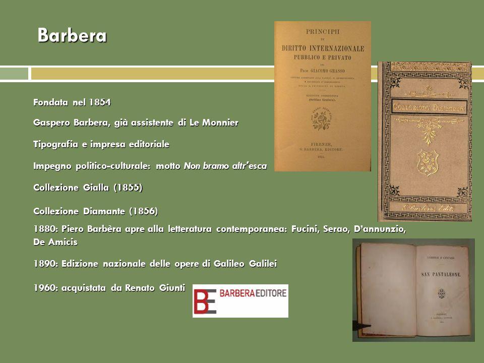 Barbera Collezione Diamante (1856) 1880: Piero Barbèra apre alla letteratura contemporanea: Fucini, Serao, Dannunzio, De Amicis Collezione Gialla (185