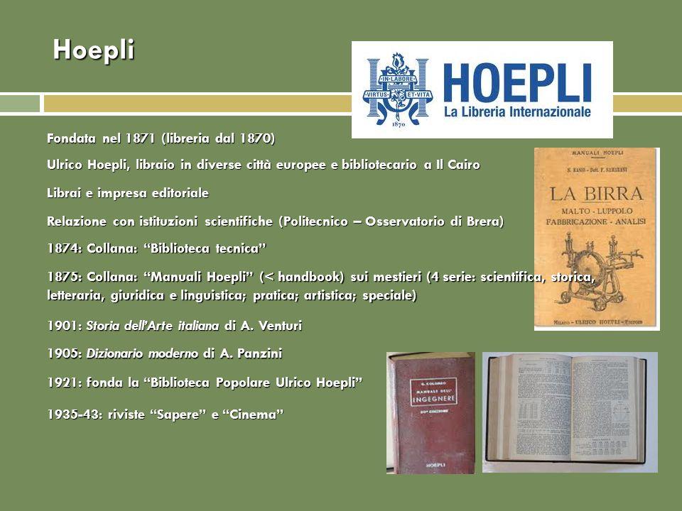 Hoepli 1921: fonda la Biblioteca Popolare Ulrico Hoepli Ulrico Hoepli, libraio in diverse città europee e bibliotecario a Il Cairo Librai e impresa ed