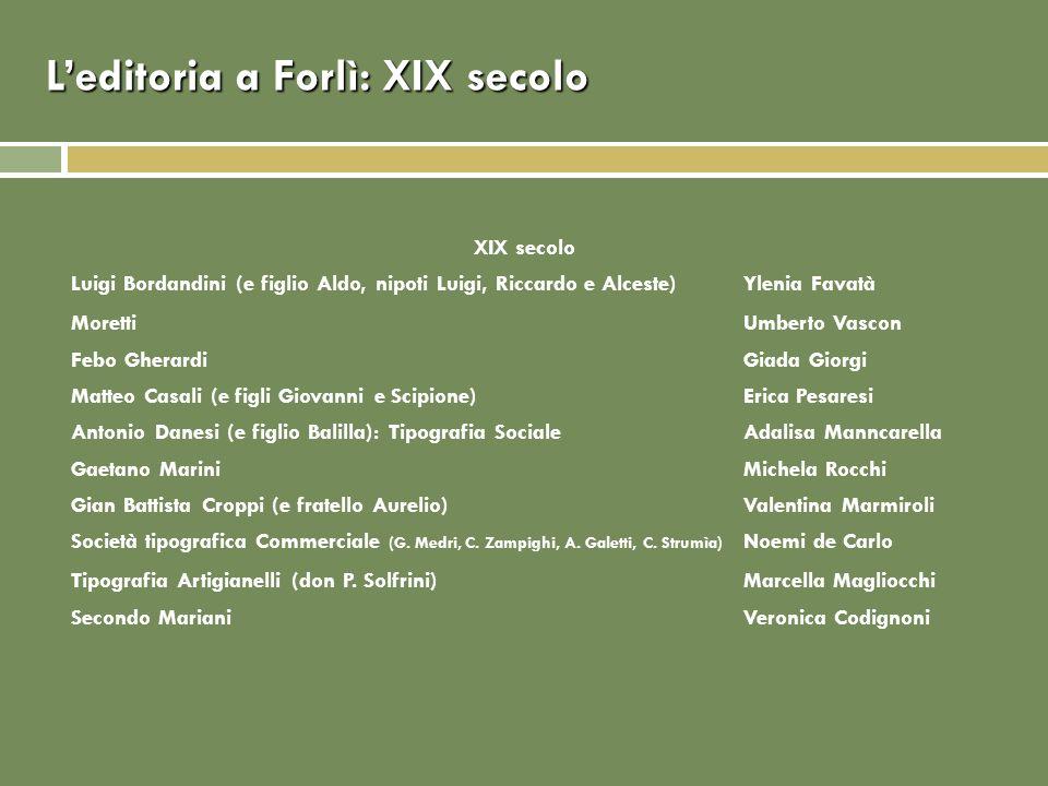 Leditoria a Forlì: prima metà XX secolo Prima metà del XX secolo Tipografia RosettiChiara Ferri Stabilimento tipografico romagnolo (S.