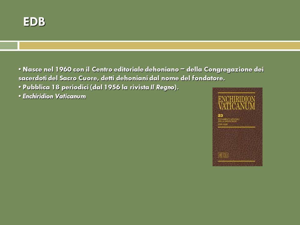 EDB Nasce nel 1960 con il Centro editoriale dehoniano della Congregazione dei sacerdoti del Sacro Cuore, detti dehoniani dal nome del fondatore. Nasce