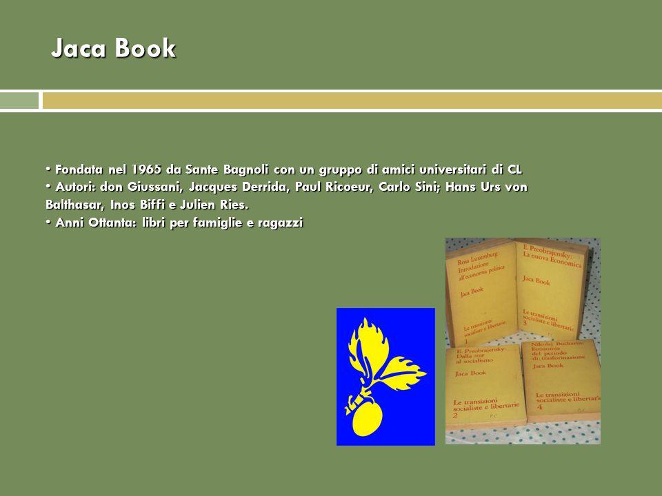 Jaca Book Fondata nel 1965 da Sante Bagnoli con un gruppo di amici universitari di CL Fondata nel 1965 da Sante Bagnoli con un gruppo di amici univers