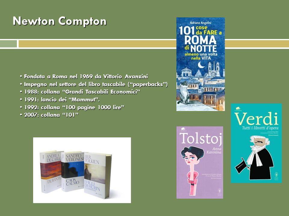 Newton Compton Fondata a Roma nel 1969 da Vittorio Avanzini Fondata a Roma nel 1969 da Vittorio Avanzini Impegno nel settore del libro tascabile (paperbacks) Impegno nel settore del libro tascabile (paperbacks) 1988: collana Grandi Tascabili Economici 1988: collana Grandi Tascabili Economici 1991: lancio dei Mammut.