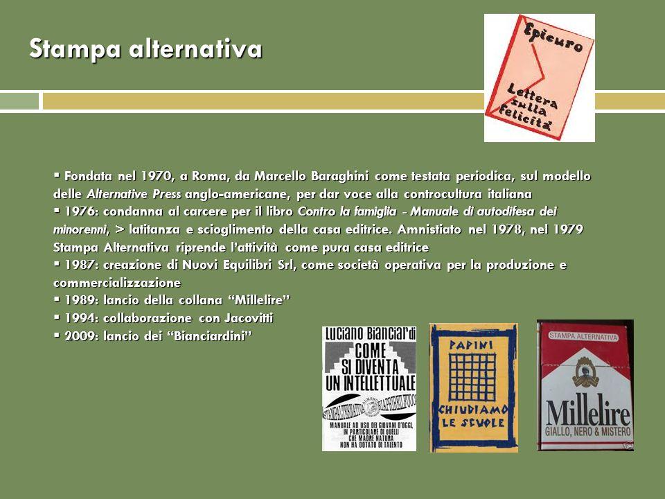 Stampa alternativa Fondata nel 1970, a Roma, da Marcello Baraghini come testata periodica, sul modello delle Alternative Press anglo-americane, per da