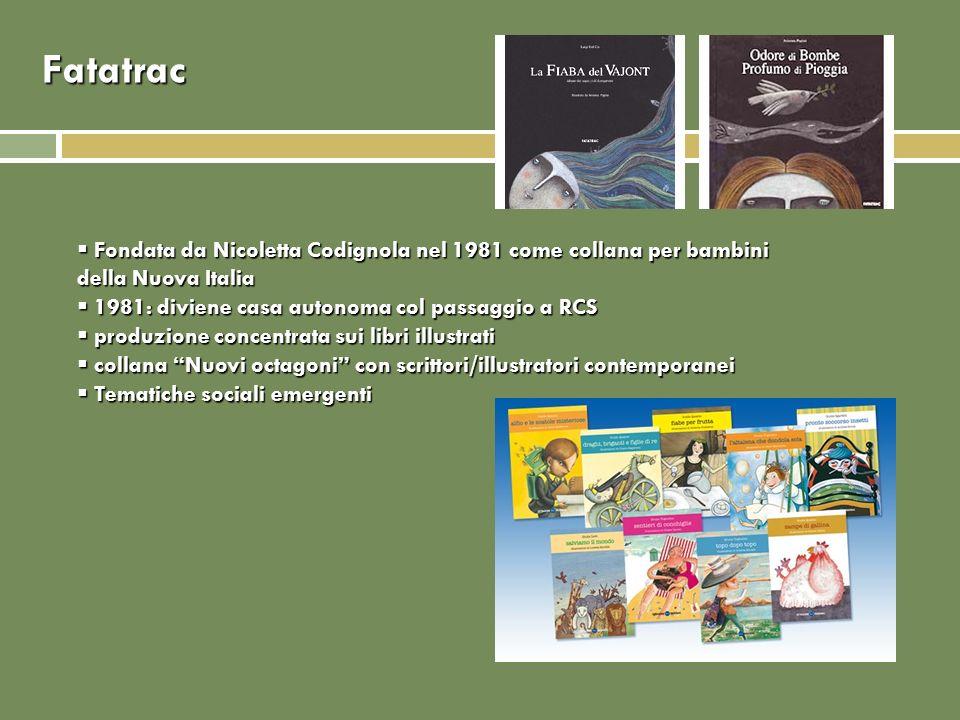 Fatatrac Fondata da Nicoletta Codignola nel 1981 come collana per bambini della Nuova Italia Fondata da Nicoletta Codignola nel 1981 come collana per