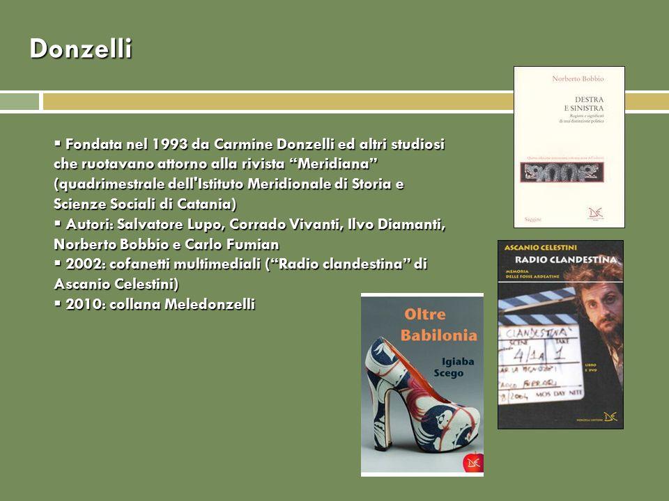 Donzelli Fondata nel 1993 da Carmine Donzelli ed altri studiosi che ruotavano attorno alla rivista Meridiana (quadrimestrale dell'Istituto Meridionale