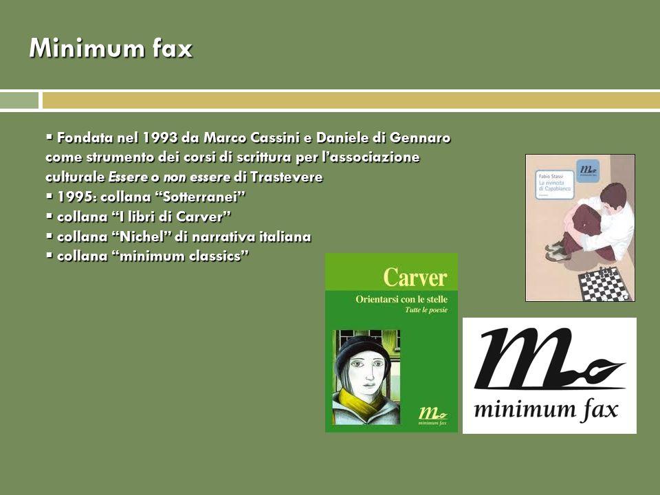 Minimum fax Fondata nel 1993 da Marco Cassini e Daniele di Gennaro come strumento dei corsi di scrittura per lassociazione culturale Essere o non esse