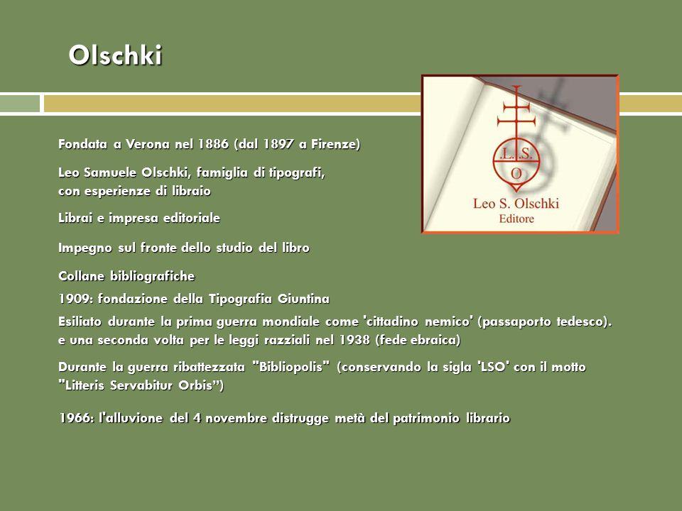 Olschki Collane bibliografiche Leo Samuele Olschki, famiglia di tipografi, con esperienze di libraio Librai e impresa editoriale Impegno sul fronte de