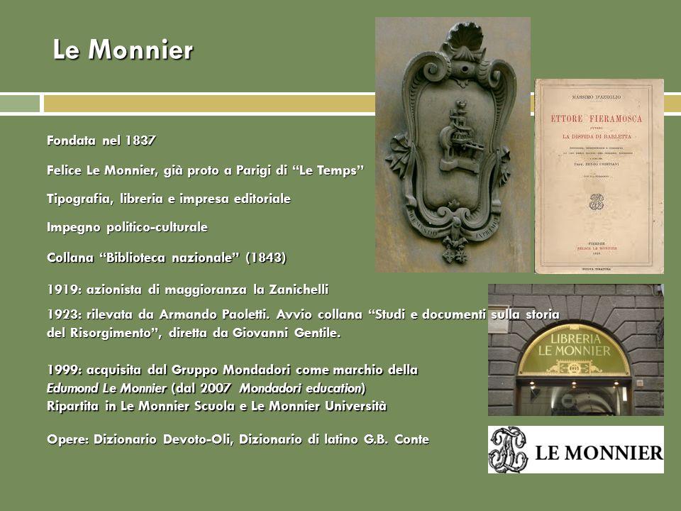 Le Monnier Collana Biblioteca nazionale (1843) Felice Le Monnier, già proto a Parigi di Le Temps Tipografia, libreria e impresa editoriale Impegno pol