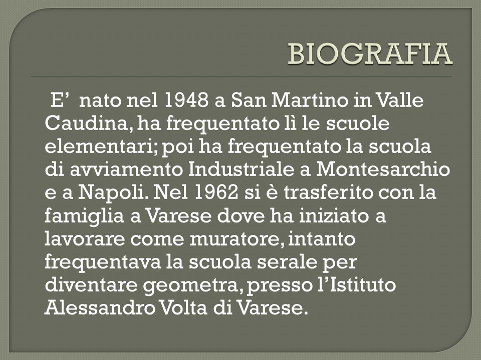 E nato nel 1948 a San Martino in Valle Caudina, ha frequentato lì le scuole elementari; poi ha frequentato la scuola di avviamento Industriale a Monte