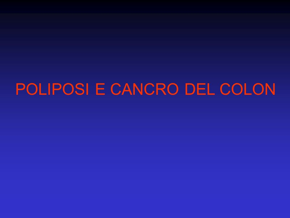POLIPOSI E CANCRO DEL COLON