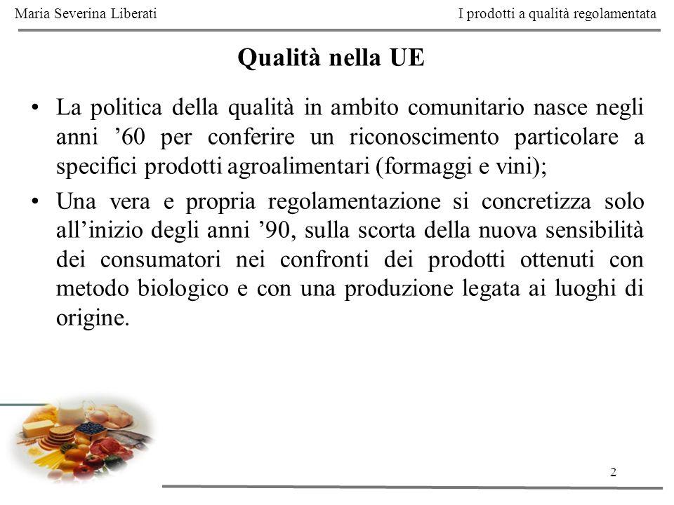 2 La politica della qualità in ambito comunitario nasce negli anni 60 per conferire un riconoscimento particolare a specifici prodotti agroalimentari