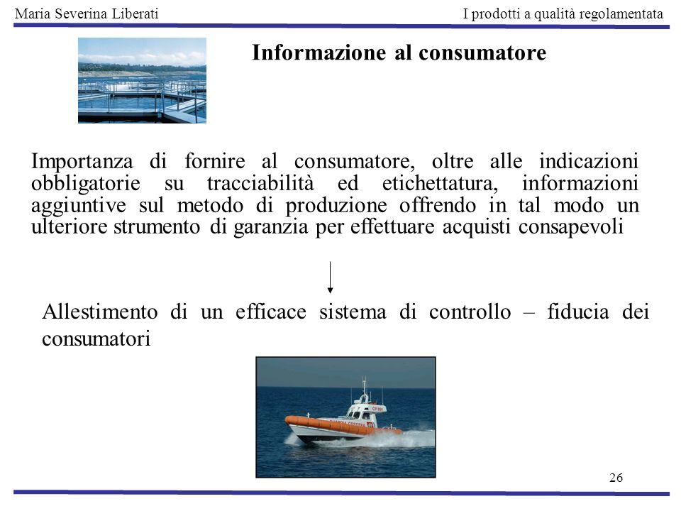26 Allestimento di un efficace sistema di controllo – fiducia dei consumatori Informazione al consumatore Importanza di fornire al consumatore, oltre