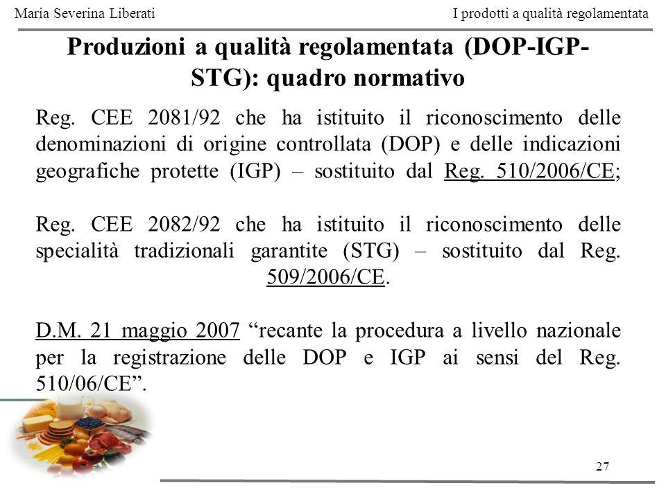 27 Produzioni a qualità regolamentata (DOP-IGP- STG): quadro normativo Reg. CEE 2081/92 che ha istituito il riconoscimento delle denominazioni di orig