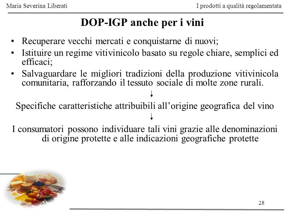 28 DOP-IGP anche per i vini Recuperare vecchi mercati e conquistarne di nuovi; Istituire un regime vitivinicolo basato su regole chiare, semplici ed e