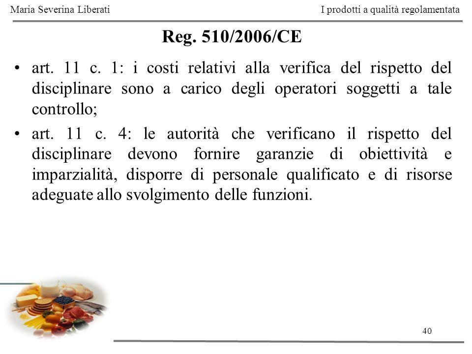 40 Reg. 510/2006/CE art. 11 c. 1: i costi relativi alla verifica del rispetto del disciplinare sono a carico degli operatori soggetti a tale controllo