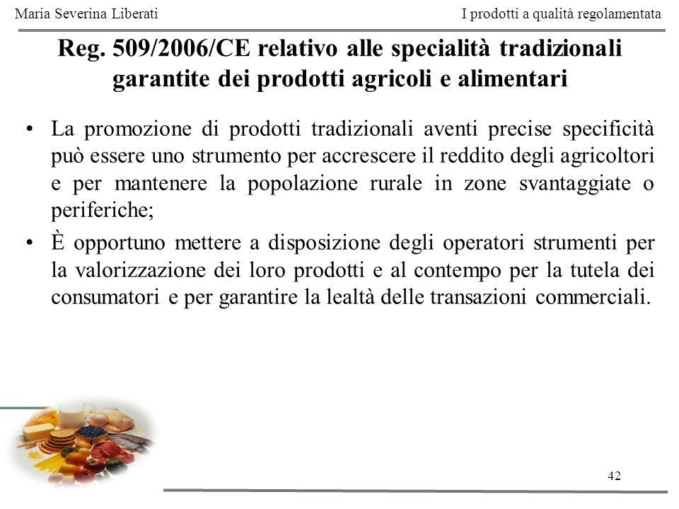42 Reg. 509/2006/CE relativo alle specialità tradizionali garantite dei prodotti agricoli e alimentari La promozione di prodotti tradizionali aventi p