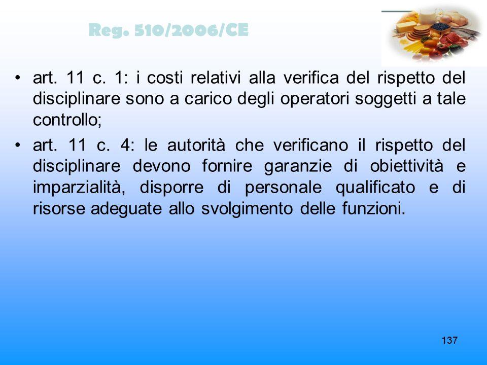 137 art. 11 c. 1: i costi relativi alla verifica del rispetto del disciplinare sono a carico degli operatori soggetti a tale controllo; art. 11 c. 4: