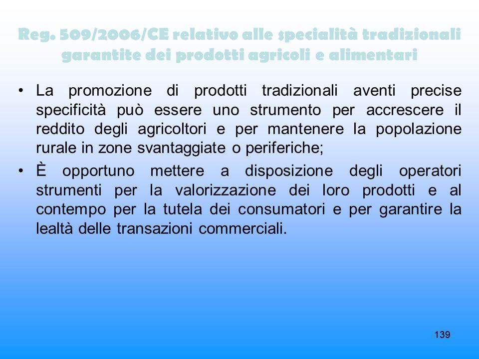 139 Reg. 509/2006/CE relativo alle specialità tradizionali garantite dei prodotti agricoli e alimentari La promozione di prodotti tradizionali aventi