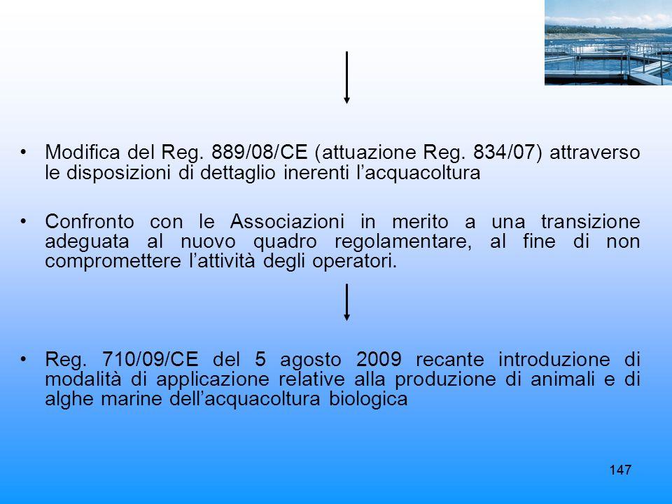 147 Modifica del Reg. 889/08/CE (attuazione Reg. 834/07) attraverso le disposizioni di dettaglio inerenti lacquacoltura Confronto con le Associazioni