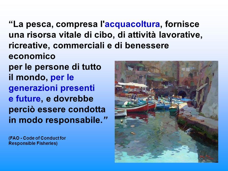 162 La pesca, compresa l'acquacoltura, fornisce una risorsa vitale di cibo, di attività lavorative, ricreative, commerciali e di benessere economico p
