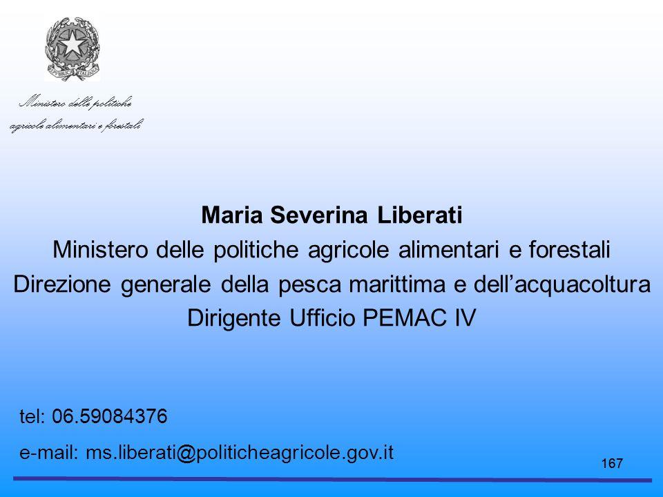 167 Maria Severina Liberati Ministero delle politiche agricole alimentari e forestali Direzione generale della pesca marittima e dellacquacoltura Diri