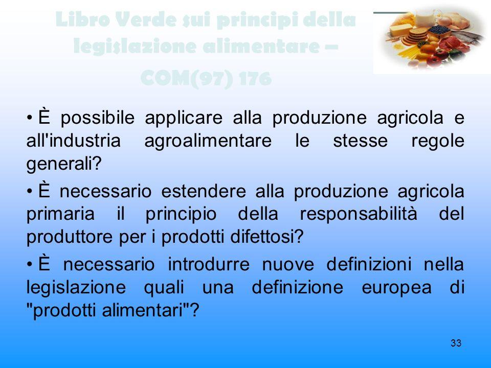 33 Libro Verde sui principi della legislazione alimentare – COM(97) 176 È possibile applicare alla produzione agricola e all'industria agroalimentare