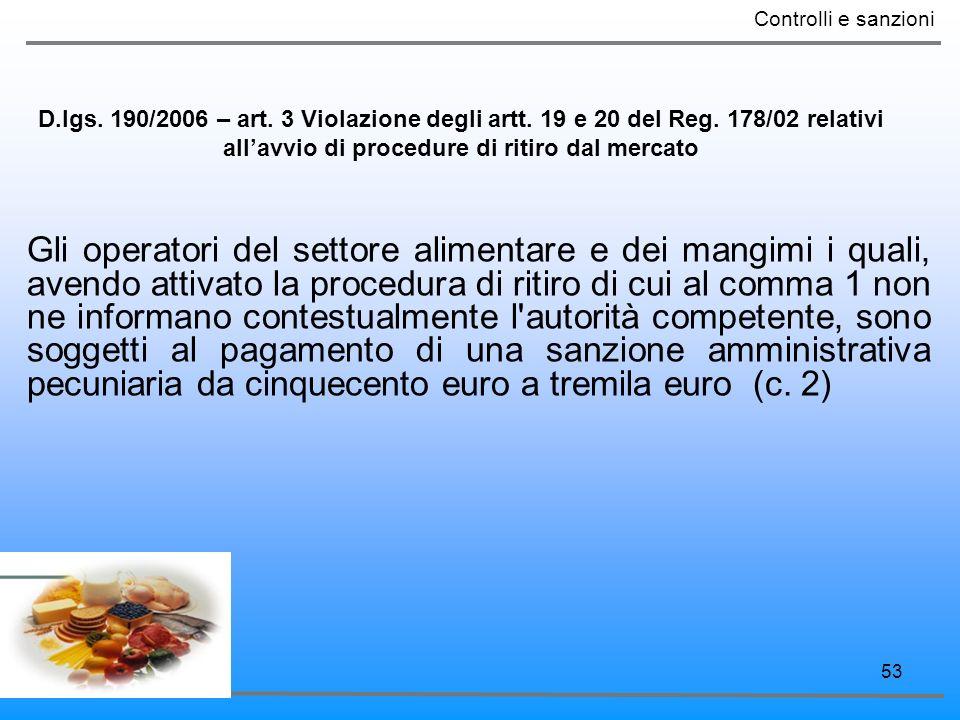 53 Gli operatori del settore alimentare e dei mangimi i quali, avendo attivato la procedura di ritiro di cui al comma 1 non ne informano contestualmen
