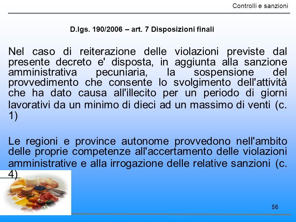 56 Nel caso di reiterazione delle violazioni previste dal presente decreto e' disposta, in aggiunta alla sanzione amministrativa pecuniaria, la sospen