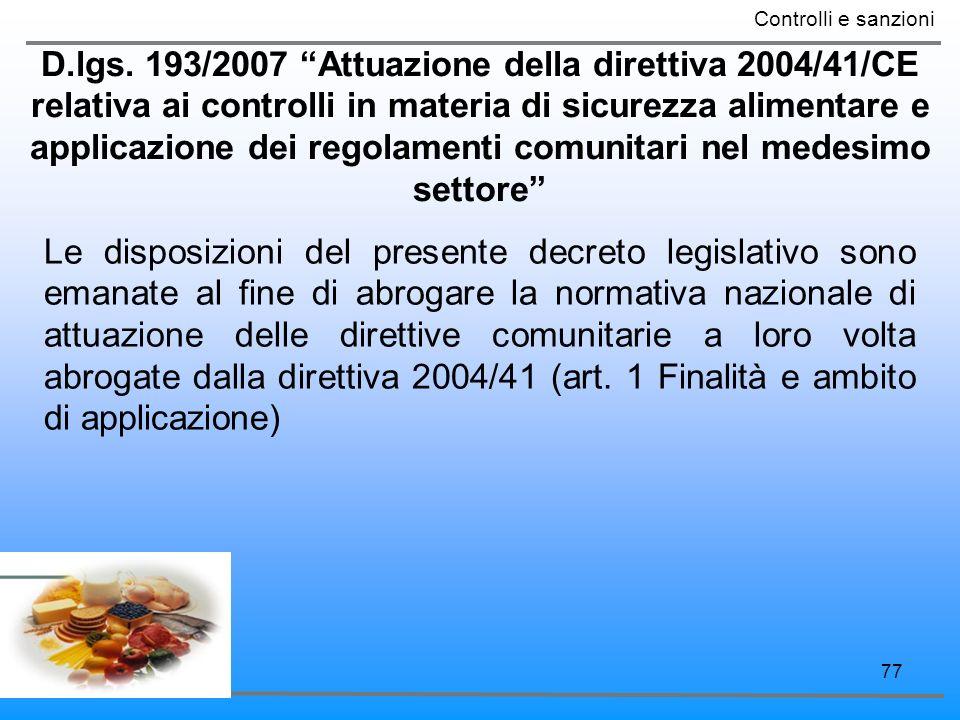 77 D.lgs. 193/2007 Attuazione della direttiva 2004/41/CE relativa ai controlli in materia di sicurezza alimentare e applicazione dei regolamenti comun