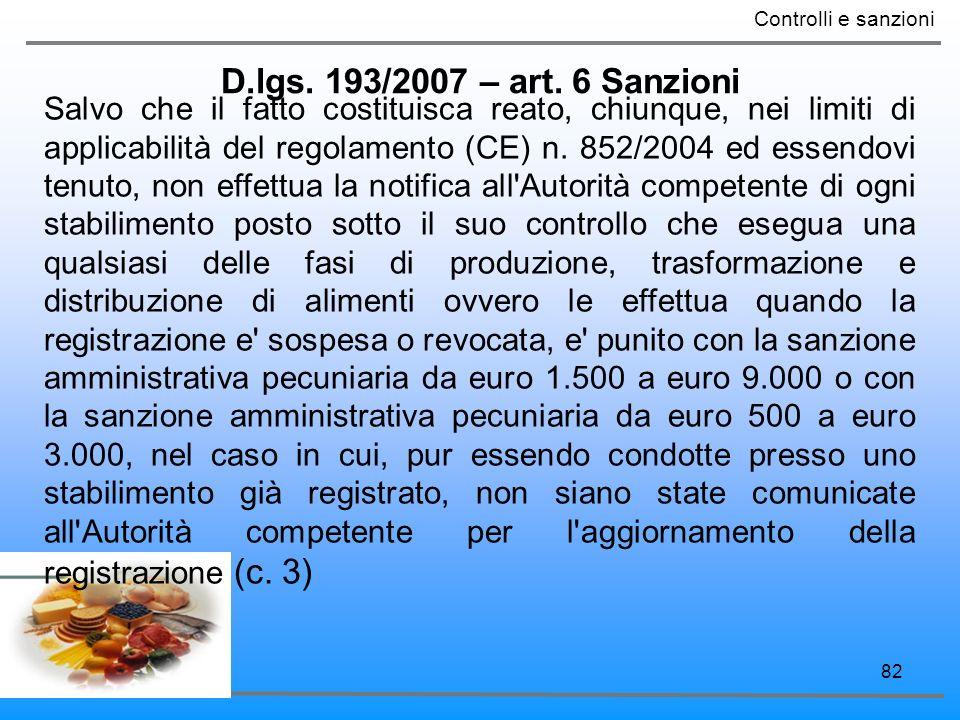 82 D.lgs. 193/2007 – art. 6 Sanzioni Controlli e sanzioni Salvo che il fatto costituisca reato, chiunque, nei limiti di applicabilità del regolamento