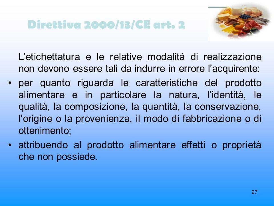 97 Direttiva 2000/13/CE art. 2 Letichettatura e le relative modalitá di realizzazione non devono essere tali da indurre in errore lacquirente: per qua