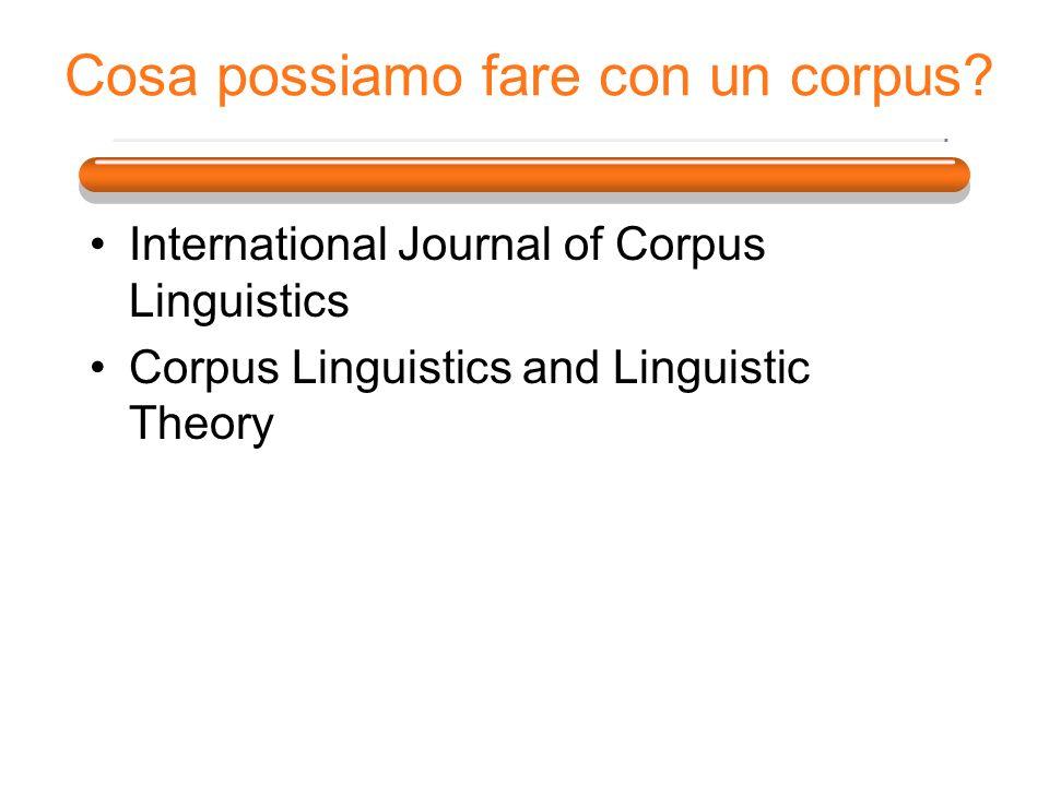 Cosa possiamo fare con un corpus? International Journal of Corpus Linguistics Corpus Linguistics and Linguistic Theory