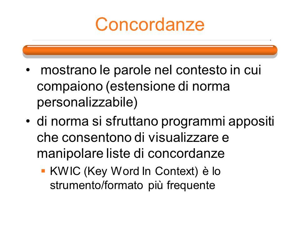 Concordanze mostrano le parole nel contesto in cui compaiono (estensione di norma personalizzabile) di norma si sfruttano programmi appositi che conse