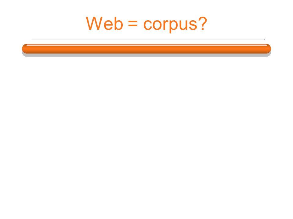 Web = corpus?