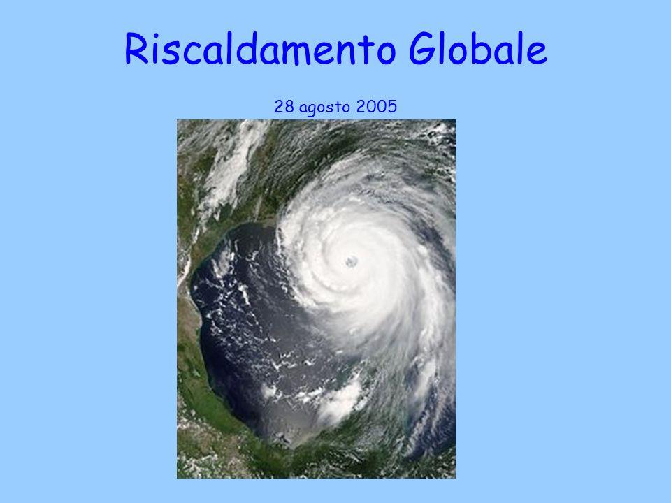 Riscaldamento Globale 28 agosto 2005