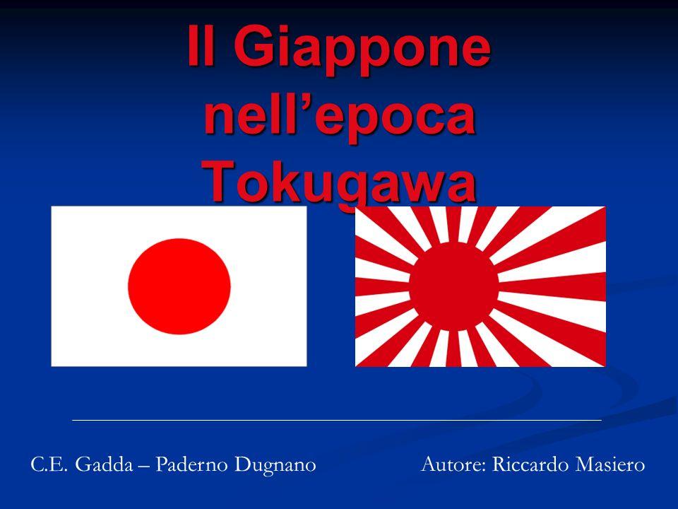 Il Giappone nellepoca Tokugawa Autore: Riccardo MasieroC.E. Gadda – Paderno Dugnano