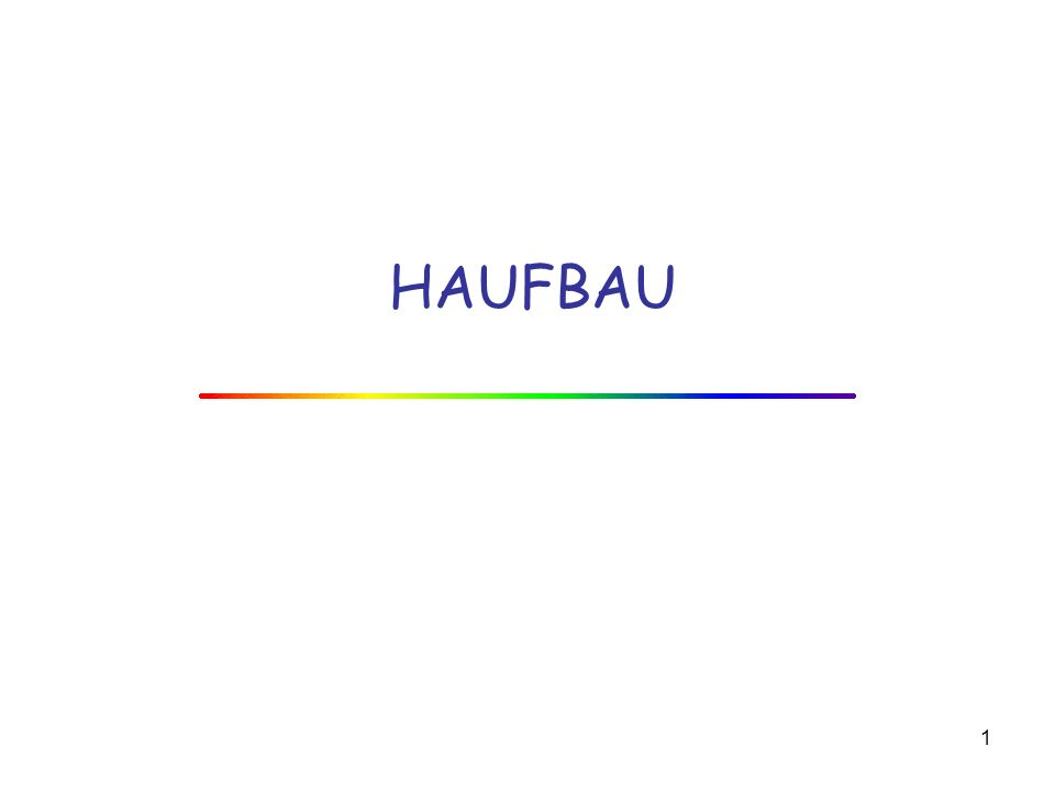 1 HAUFBAU