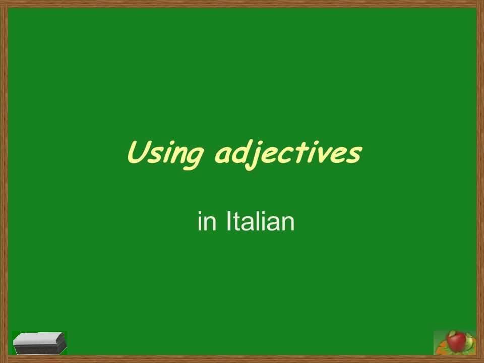 Using adjectives in Italian