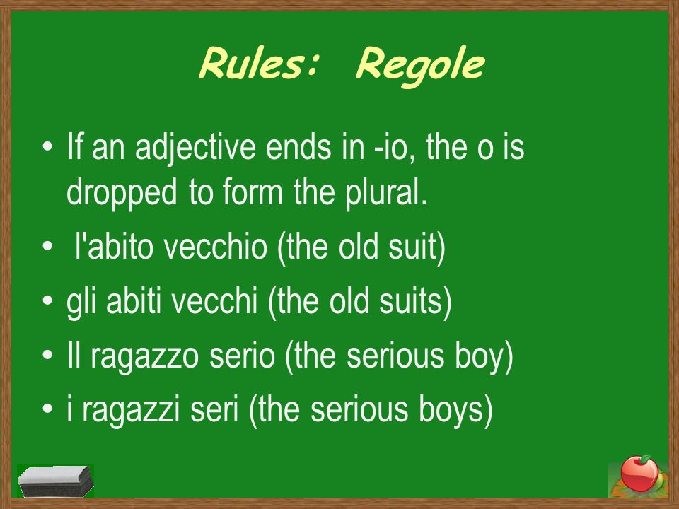 More regole Adjectives ending in -e are the same for the masculine and the feminine singular.