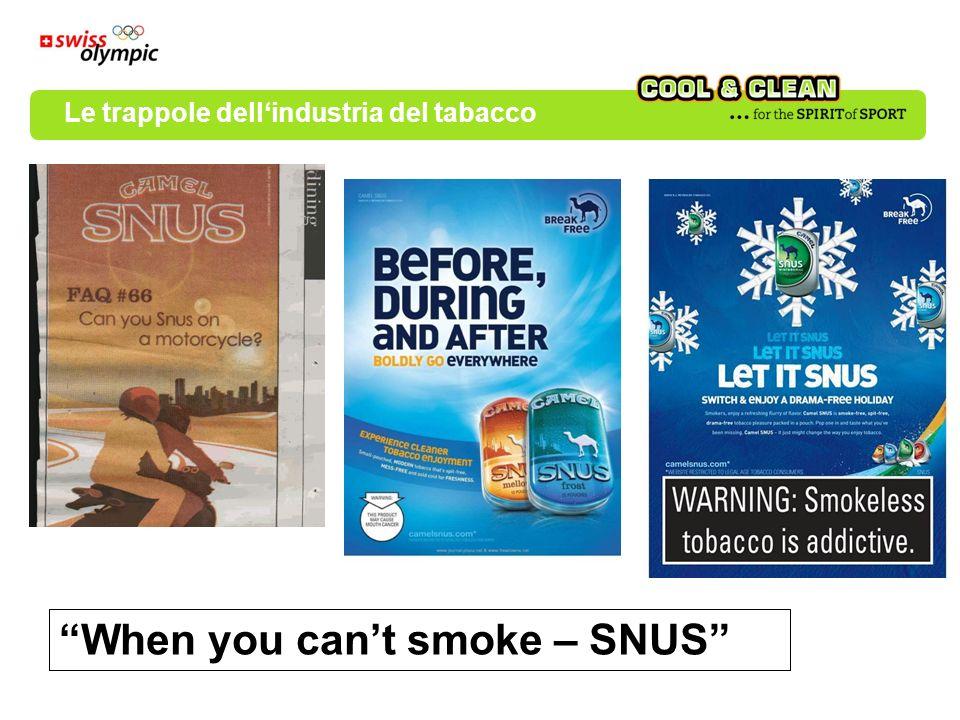 When you cant smoke – SNUS Le trappole dellindustria del tabacco