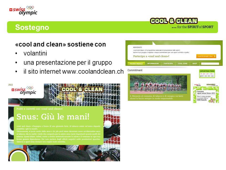 «cool and clean» sostiene con volantini una presentazione per il gruppo il sito internet www.coolandclean.ch Sostegno