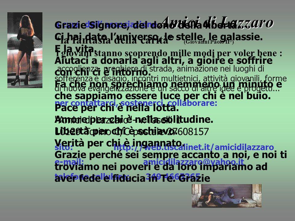 Amici di Lazzaro a cura dell associazione Amici di Lazzaro la fantasia della carità (Giovanni Paolo II°) i giovani stanno scoprendo mille modi per vol