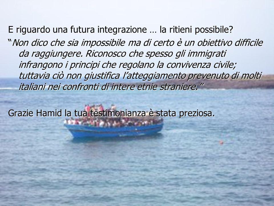 E riguardo una futura integrazione … la ritieni possibile? Non dico che sia impossibile ma di certo è un obiettivo difficile da raggiungere. Riconosco