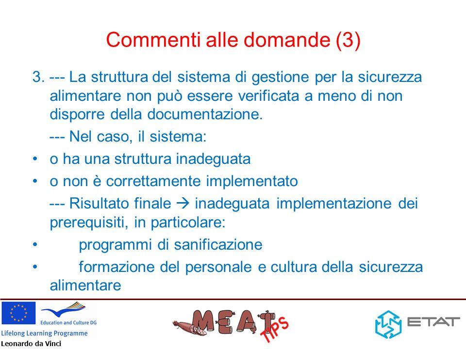 Leonardo da Vinci Commenti alle domande (3) 3. --- La struttura del sistema di gestione per la sicurezza alimentare non può essere verificata a meno d