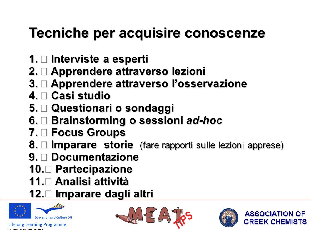 Leonardo da Vinci ASSOCIATION OF GREEK CHEMISTS Tecniche per acquisire conoscenze 1.