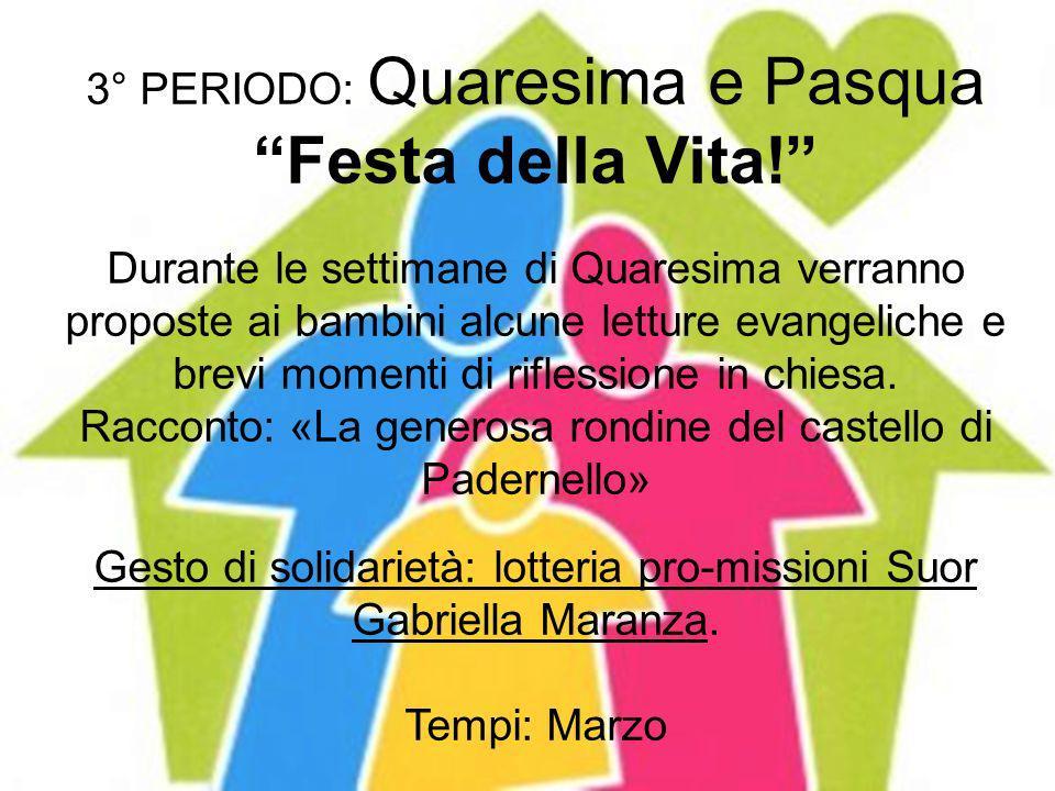 3° PERIODO: Quaresima e Pasqua Festa della Vita.